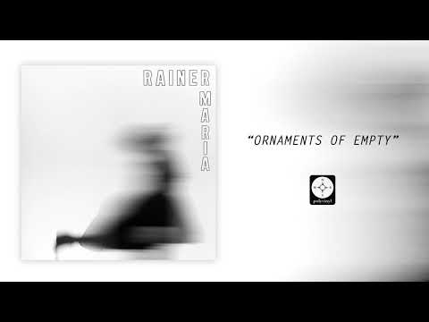 Rainer Maria - Ornaments of Empty [OFFICIAL AUDIO]