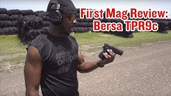 First Mag Review: Bersa TPR9c