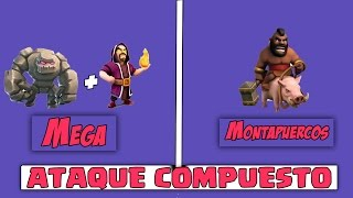 Mega + montapuercos ¿Para th8? | Ataque compuesto Clash of Clans