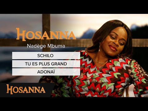 Nadège Mbuma - Schilo / Tu es plus grand / Worship Adonaï