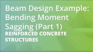 Beam Design Example: Bending Moment Sagging (Part 1) | Reinforced Concrete Structures
