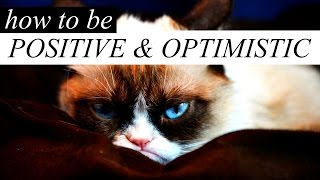 😃 HOW TO BE POSITIVE + HAPPY + OPTIMISTIC 😄