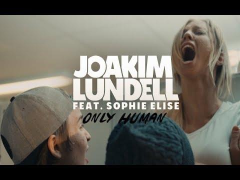 Joakim Lundell ft. Sophie Elise - Only human