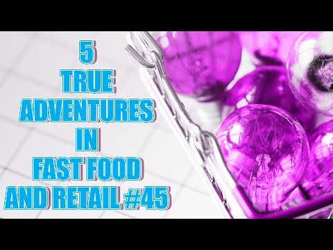 5 TRUE ADVENTURES IN FAST FOOD AND RETAIL #45