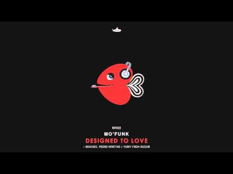 Mo' Funk - Designed to Love (Yuriy From Russia Remix)