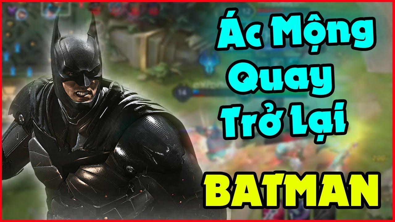 Liên Quân | BATMAN Quay Trở Lại Không Cho Team Bạn Được Chơi Game - Siêu Càn Quét