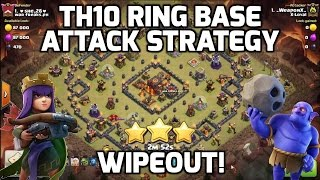 Clash of Clans: TH10 RING BASE 3 STAR ATTACK STRATEGY - 2 REPLAYS! (APPLIES TO TH9 TOO!!)