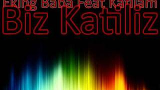 Download Eking Baba Ft. Katliam - Biz Katiliz MP3 song and Music Video