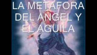 METAFORA DEL ANGEL Y EL AGUILA  original maya333god