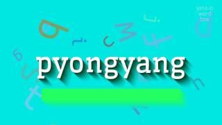 How To Pronounce Pyongyang / how to pronounce pyongyang / InfiniTube