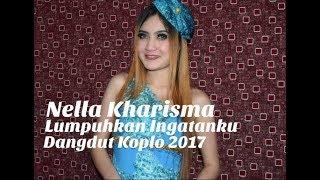 Nella Kharisma - Lumpuhkan Ingatanku (Dangdut Koplo 2017)
