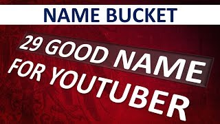 29 Best Names for Start a Good YOUTUBE Gaming Channel