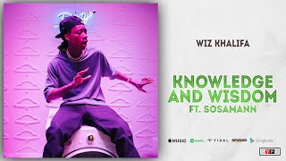 Wiz Khalifa Knowledge And Wisdom Ft. Sosamann.mp3