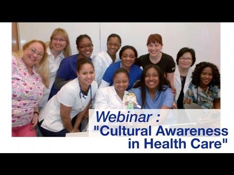 Nursing Topical Webinar: Cultural Awareness in Health Care