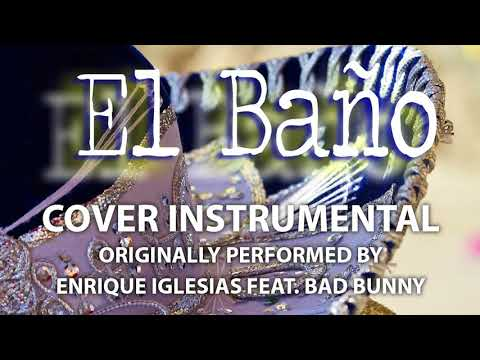 El Bano (Cover Instrumental) [In the Style of Enrique Iglesias feat. Bad Bunny]