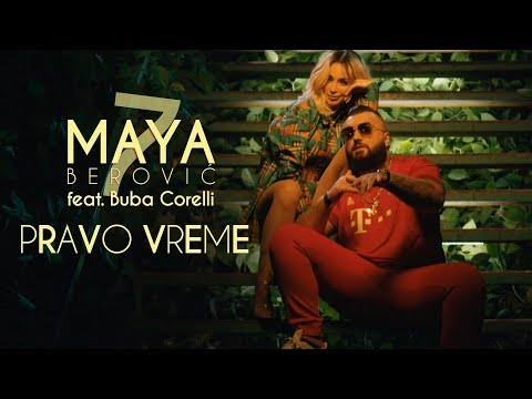 Maya Berović feat. Buba Corelli - Pravo vreme (Official Video)