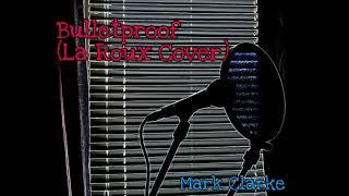 Mark Clarke - Bulletproof (La Roux cover)