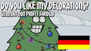 Do You Like My Decorations? [NON-PROFIT GERMAN FANDUB]