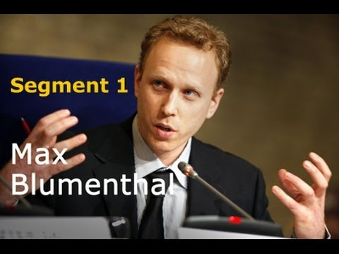 Max Blumenthal: The Peculiar Institutions of Israel, Part 1