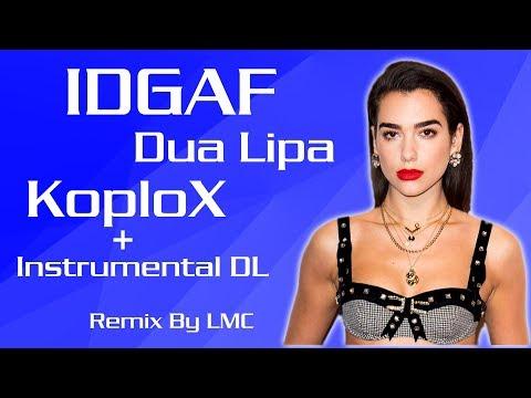 IDGAF - Dua Lipa [KoploX + Instrumental DL]