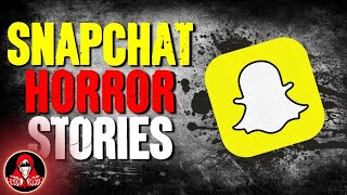 7 TRUE Snapchat HORROR Stories
