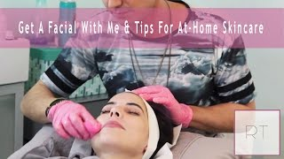 Get A Facial With Me & Tips For At-Home Skincare | Rachel Talbott