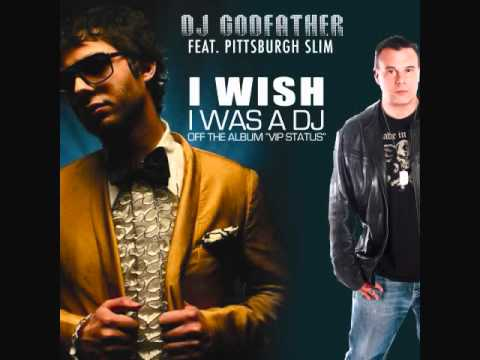 DJ GODFATHER -VIP STATUS - I WISH I WAS A DJ.wmv