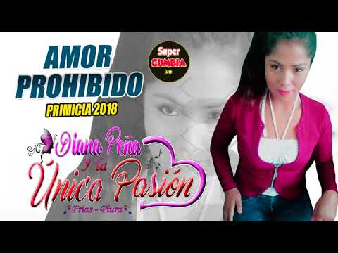 Diana Peña y la Unica paisión - amor prohibido [primicia 2018] super cumbia HD.
