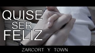 Repeat youtube video QUISE SER FELIZ | ZARCORT Y TOWN | Prod. Genius Lab