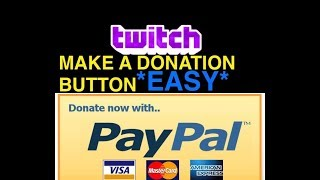 quot;HOW TO CREATE A TWITCH DONATION BUTTON EASYquot;  How to Make Money On Twitch With Donations Easy