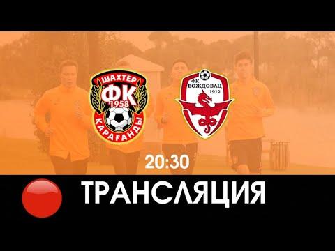 Shakhtar Karagandy FK Vozdovac Goals And Highlights