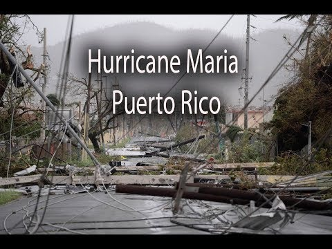Puerto Rico after  Hurricane Maria, damage in San Juan, Fajardo, Arecibo, Vieques, Caguas, Yabucoa
