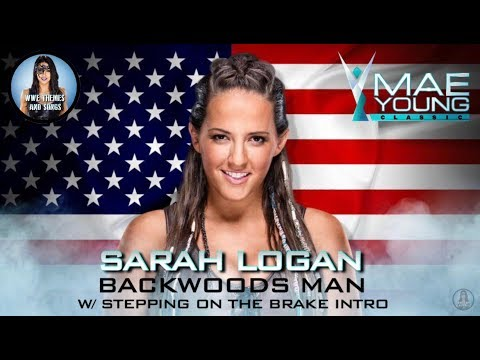 Sarah Logan - Backwoods Man/Stepping On The Brakes Intro (Official WWE MYC Theme) [FIRST ON YOUTUBE]