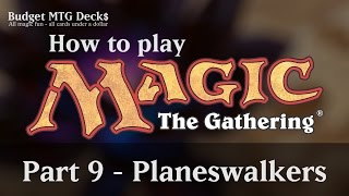 Tutorial – How to play Magic: The Gathering – Part 9: Planeswalkers
