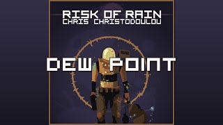 Chris Christodoulou - Dew Point | Risk of Rain (2013)