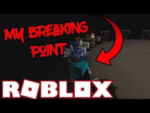 MY BREAKING POINT! [ROBLOX] [BREAKING POINT]