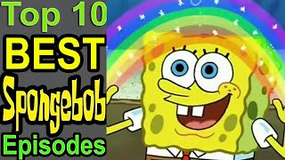 Top 10 Best Spongebob Episodes (ft. TheMysteriousMrEnter)
