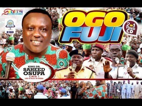 Download KING DR., SAHEED OSUPA IN OGO FUJI 1