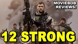 MovieBob Reviews: 12 STRONG
