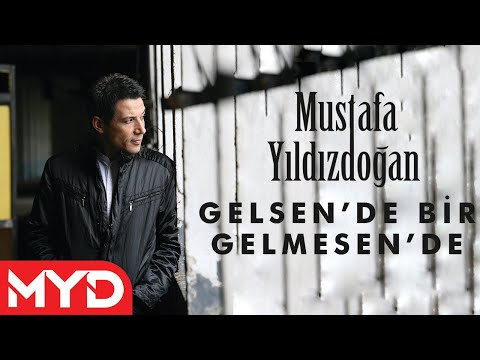 Mustafa YILDIZDOĞAN - Gelsen De Bir Gelmesen De
