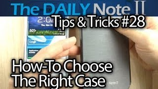 Samsung Galaxy Note 2 Tips & Tricks (Episode 28: Things To Look For When Buying a Cover or Case)