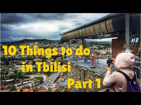 VLOG 36 - 10 things to do in Tbilisi pt1 | Georgia