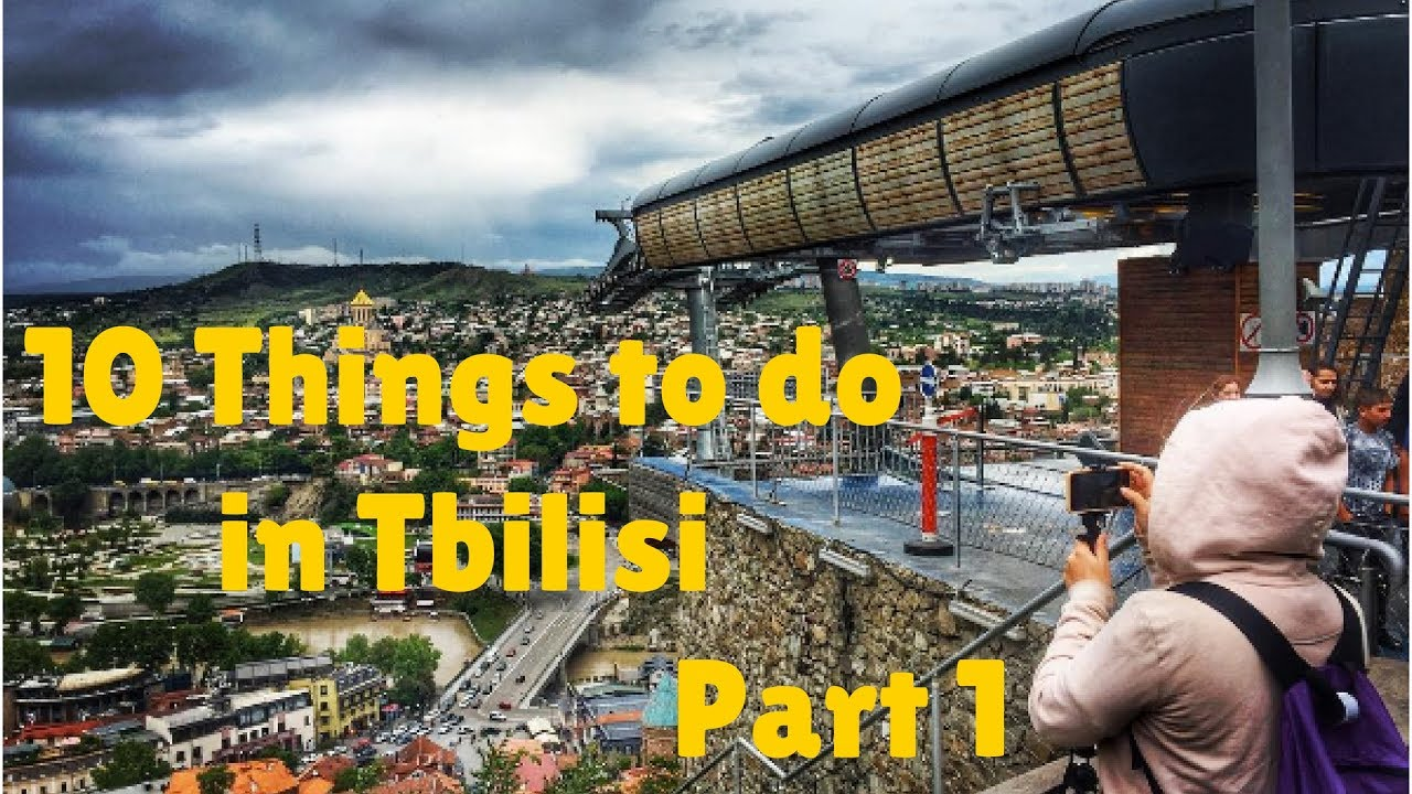 Live Videos Cars Tbilisi Georgia: 10 Things To Do In Tbilisi Pt1