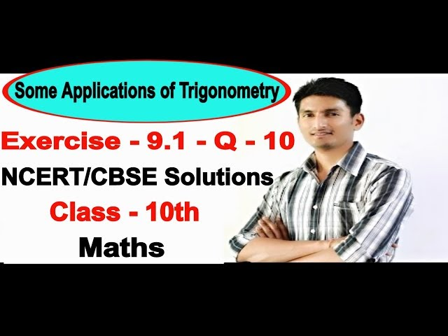 Chapter 9 Exercise 9.1 Q 10 - Some Applications of Trigonometry Class 10 maths - NCERT Solutions