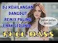 Download lagu DJ kehilangan dangdut remix FULL BASS terbaru Mp3