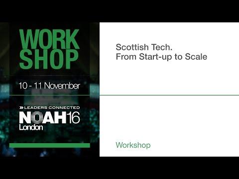 Workshop - Scottish Tech - NOAH16 London