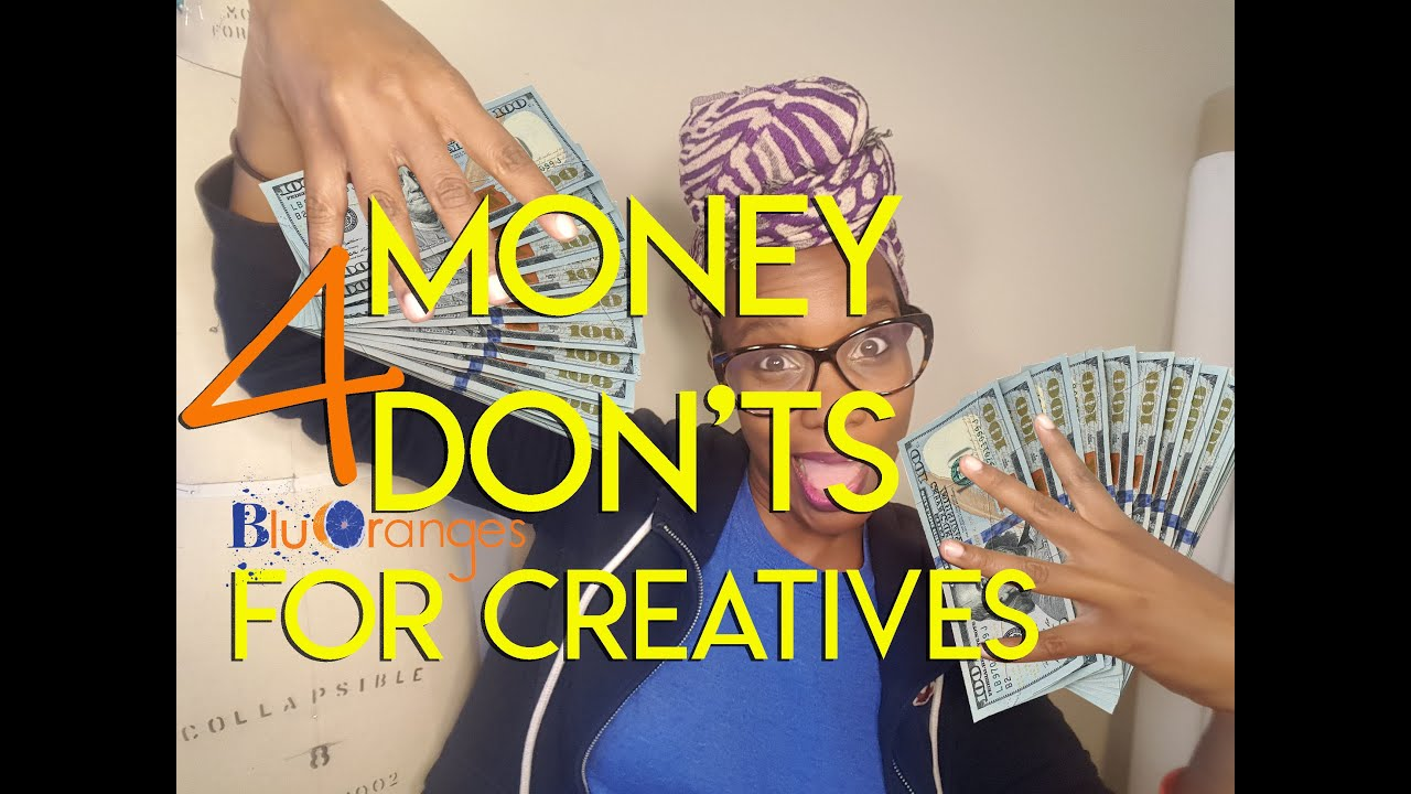 Money Do's and Don'ts for Creatives
