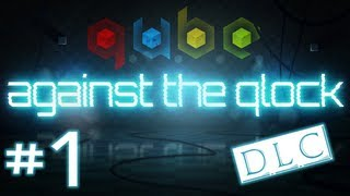 Q.u.b.e - Against The Clock Dlc - #1