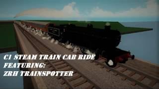 C1 Steam Train Cab Ride - GCR - Grand Continental Railways - Roblox