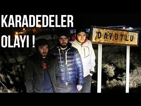 KARADEDELER OLAYI ! - DAVUTLU KÖYÜNDE 1 GECE